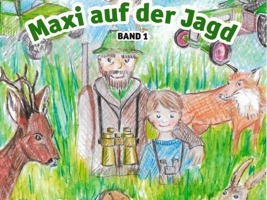 """""""Maxi auf der Jagd"""" - 1. Kinderbuch von Thomas Schapfl (c) Büchsi Verlag"""