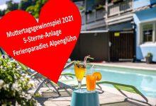 Photo of Ferienparadies Alpenglühn – Muttertagsgewinnspielm